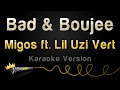 Migos ft. Lil Uzi Vert - Bad and Boujee (Karaoke Version)