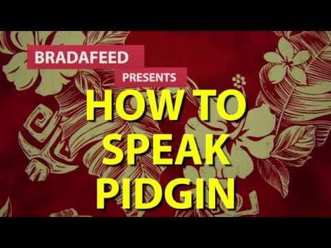 HOW TO SPEAK PIDGIN