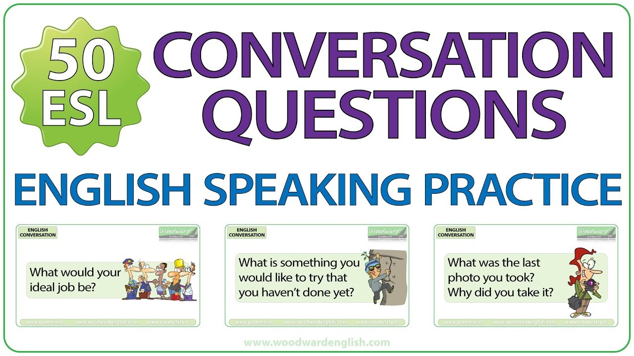 50 ESL Conversation Questions - English Speaking Practice