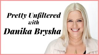 Model Danika Brysha Embraced Her Body and Created Two Careers | Pretty Unfiltered