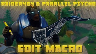 Raider464 and Parallel Psycho edit macro *Extremely fast* (Fortnite)