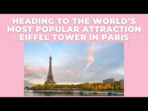 Heading To The World's Most Popular Attraction-Eiffel Tower In Paris