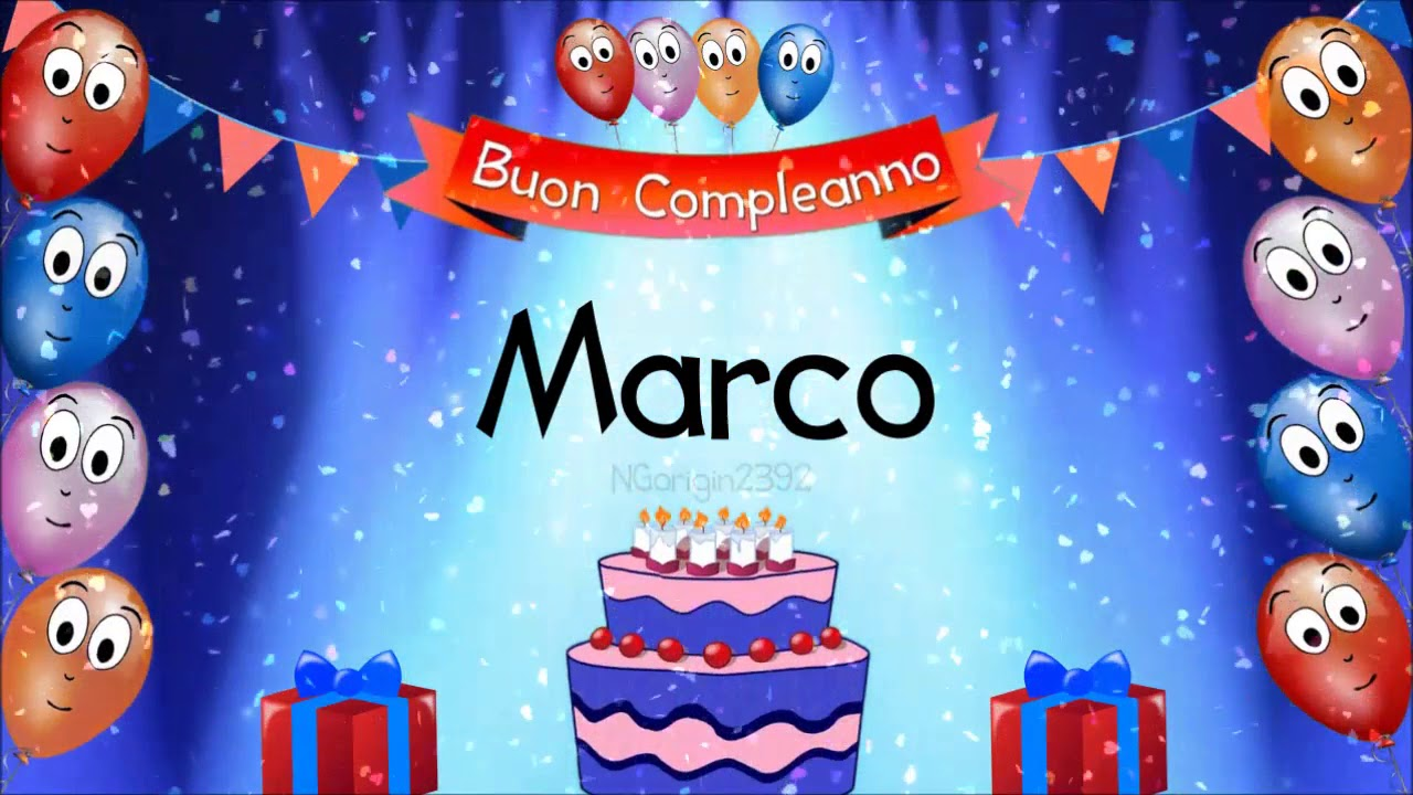 Tanti Auguri Di Buon Compleanno Marco Youtube