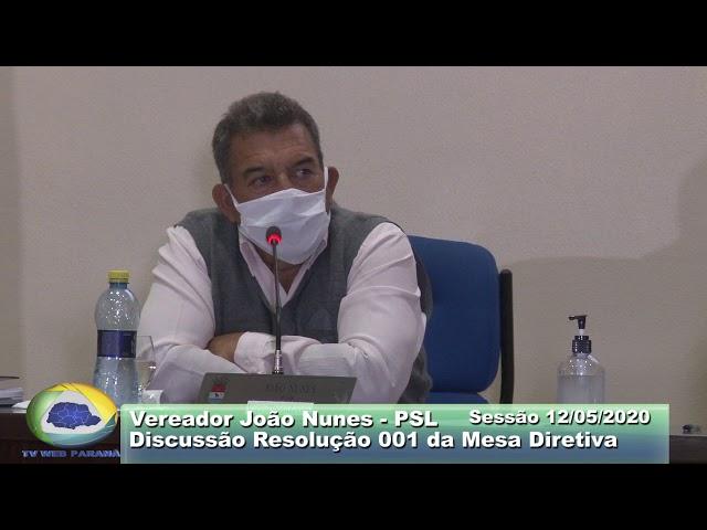 Vereador João Nunes PSL  Discussão Proj  Resolução 001 Livre Sessão 12 05 2020