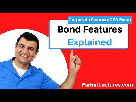 Bond Features | Introduction to Corporate Finance | CPA Exam BEC | CMA Exam | Chp 7 p 2