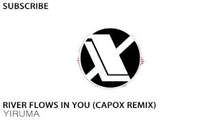 Yiruma - River Flows In You (Capox Remix) [FREE DOWNLOAD]