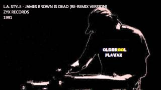 L.A. Style - James Brown Is Dead (Re-Remix Version)