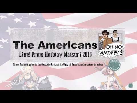 The Americans: A Visual Guide to American Characters in Anime | LIVE from Holiday Matsuri 2016