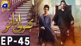Bholi Bano - Episode 45 | Har Pal Geo