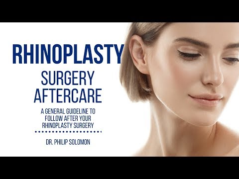 Rhinoplasty Surgery Aftercare | Q&A | Tips | Dr. Philip Solomon