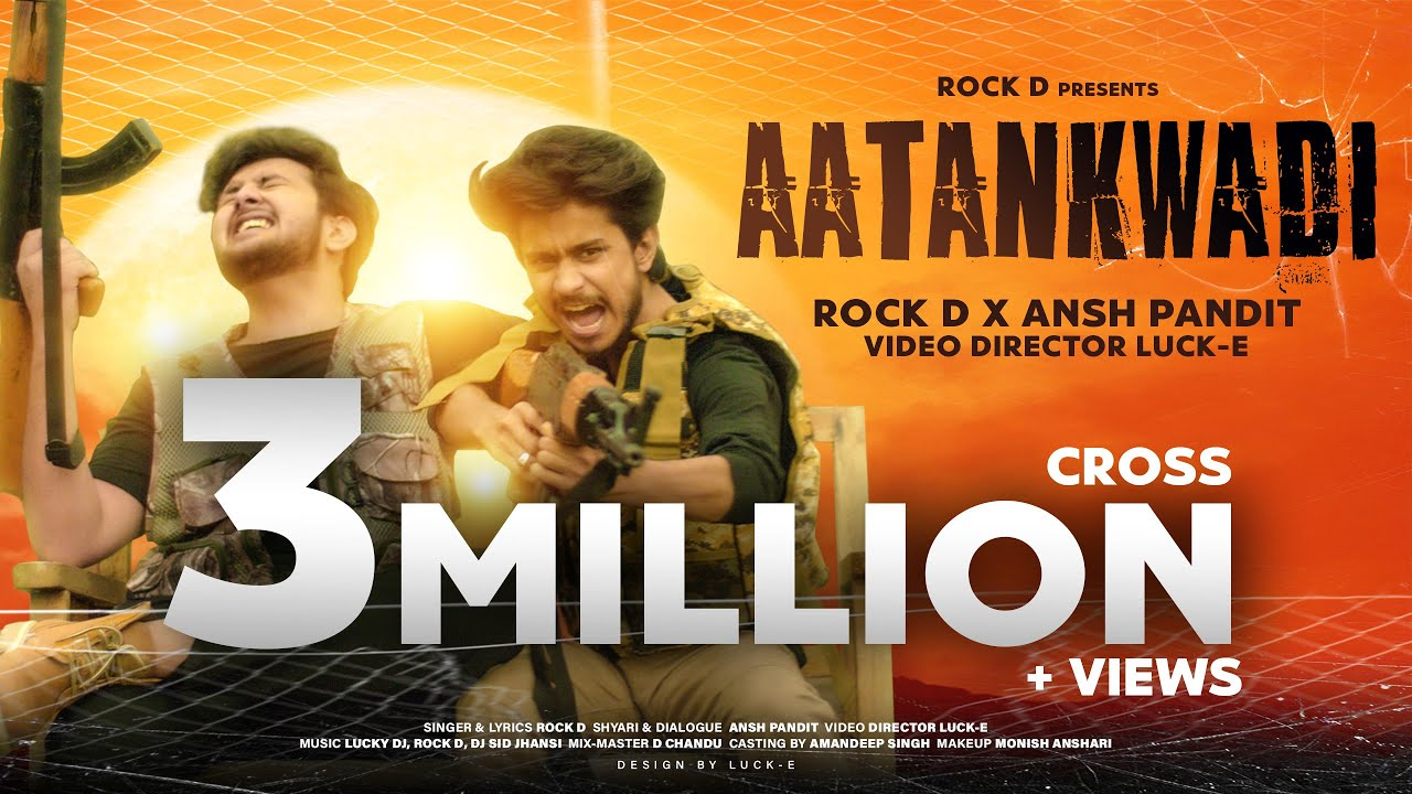 Aatankwadi : Rock D & Ansh Pandit | Lucky Dj | Director Luck E | Latest Hindi Song 2020
