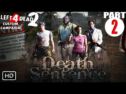 Left 4 Dead 2 Custom ᴴᴰ: Death Sentence (Part 2 - The Stink of Flesh) [PC, No Commentary]