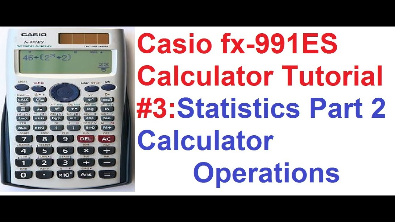casio fx es calculator tutorial statistics part casio fx 991es calculator tutorial 3 statistics part 2 calculator operations