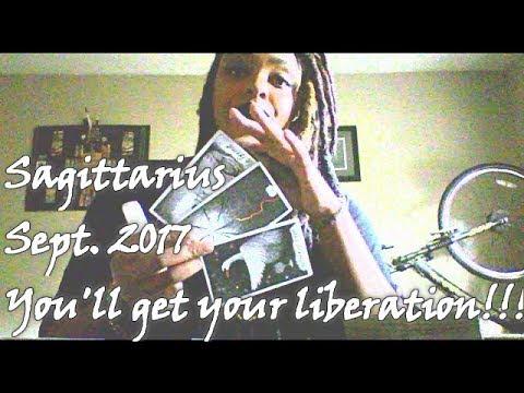 Sagittarius September 2017- You'll get your liberation, Sag!!
