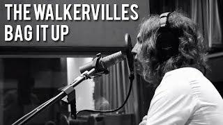 The Walkervilles - Bag It Up