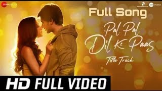 Pal Pal Dil Ke Paas Full Video Song  Sunny Deol   Arijit Singh   Pal Pal   Sarthak Pandey, SPMusic48