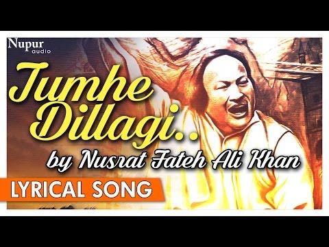 Tumhe Dillagi by Nusrat Fateh Ali Khan Full Song Video with Lyrics | Nupur Audio