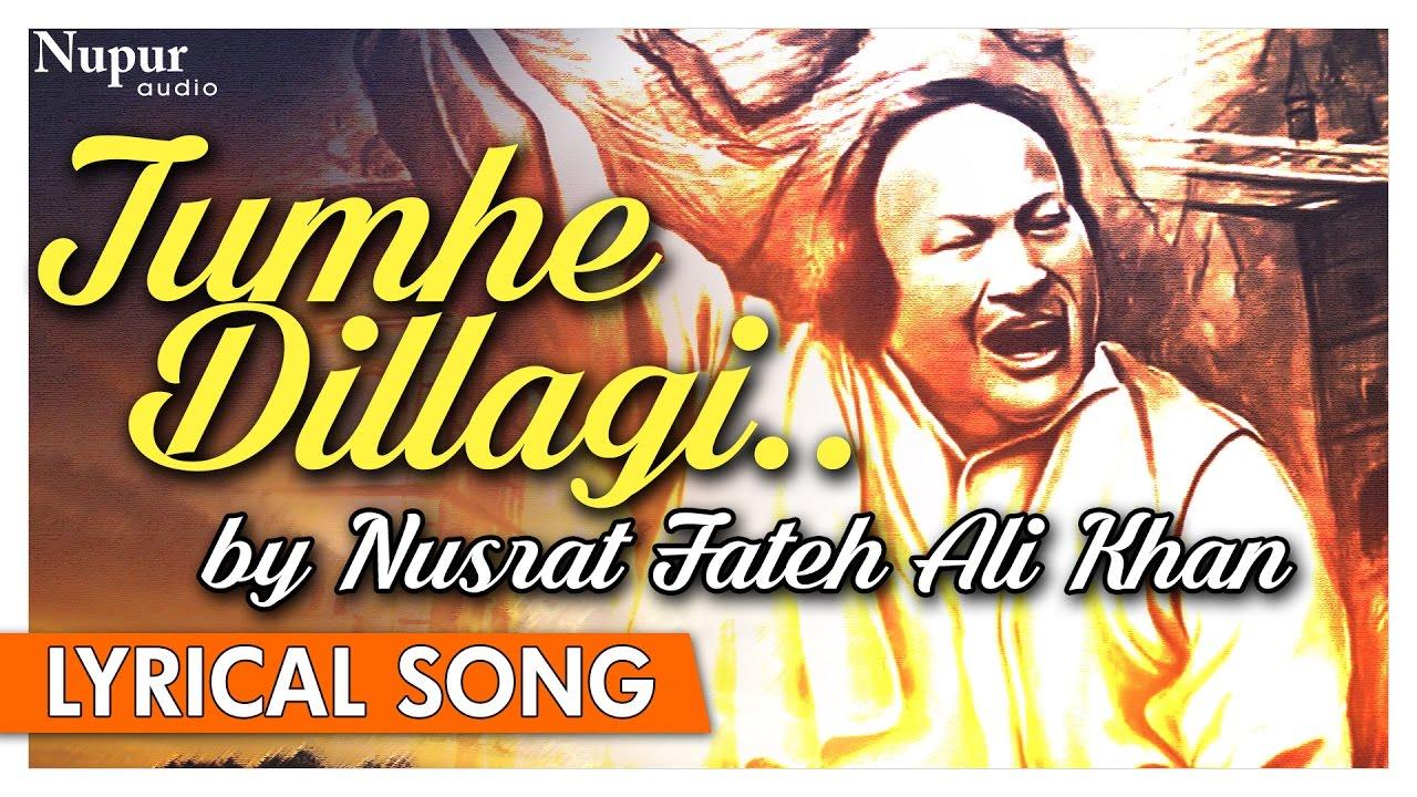 Tumhe Dillagi by Nusrat Fateh Ali Khan Full Song Video with Lyrics   Nupur Audio