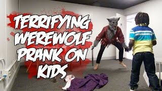 WEREWOLF PRANK ON KIDS GONE VERY BAD!!