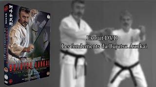EXTRAIT DVD LES FONDEMENTS DU BUJUTSU AUNKAI