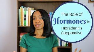 The Role of Hormones in Hidradenitis Suppurativa