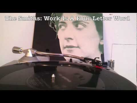 Work Is A Four Letter Word The Smiths