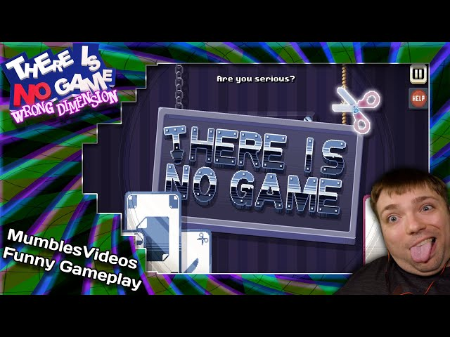 There Is No Game: Wrong Dimension Funny Gameplay 2021 | Where's My Game? | MumblesVideos