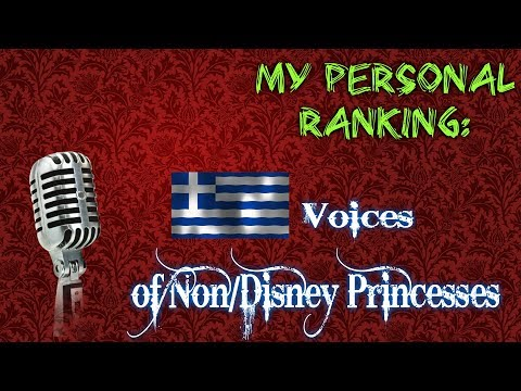 My Personal Ranking: Greek Voices of Non/Disney Princesses