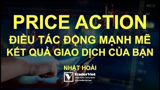 Price Action | Điều này sẽ tác động mạnh mẽ đến kết quả giao dịch của bạn