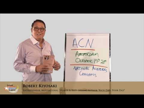 Robert Kiyosaki's Personal Message For ACN @ NAC 2013 - AMSTERDAM
