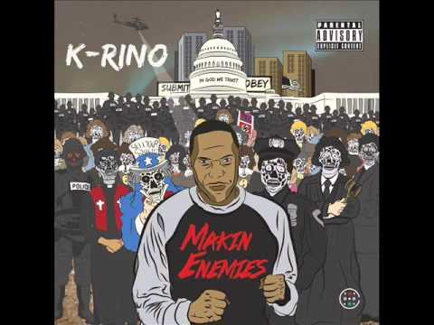 K-Rino - Makin Enemies