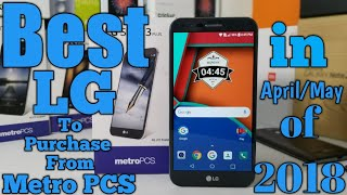 Best LG Smartphone to Purchase From Metro PCS in April/May 2018