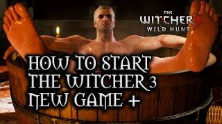 The Witcher 3: Wild Hunt - Guide: How To Start New Game Plus