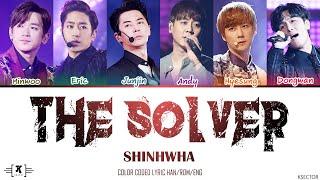"Shinhwa (신화) - ""The Solver (해결사)"" Lyrics [Color Coded Han/Ro…"