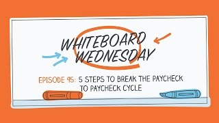 Five Steps to Break the  Paycheck to Paycheck Cycle | Whiteboard Wednesday: Episode 95