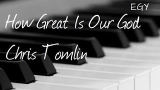 How Great Is Our God Cover Chris Tomlin Instrumental Piano EGY
