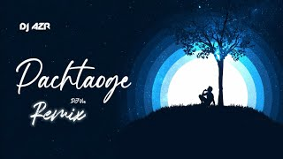 Pachtaoge - Chillout Remix || Series 2020