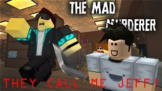 THEY CALL ME JEFF! | Roblox