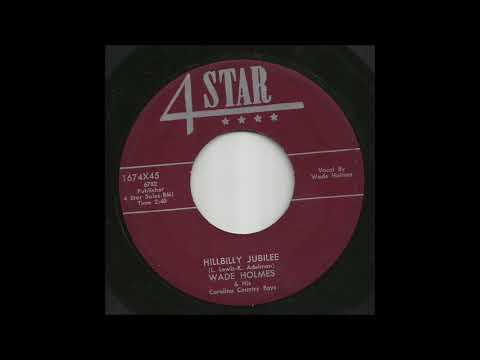 Wade Holmes & His Carolina Country Boys - Hillbilly Jubilee