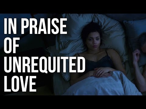 In Praise of Unrequited Love