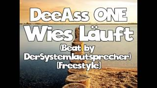 DeeAss ONE - Wies Läuft (Beat by DerSystemlautsprecher) [Freestyle]