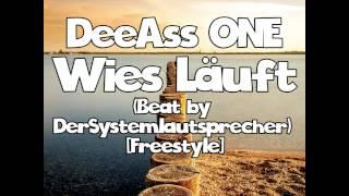 DeeAss ONE - Wies Läuft (Beat by DerSystemlautsprecher) [Freestyle]