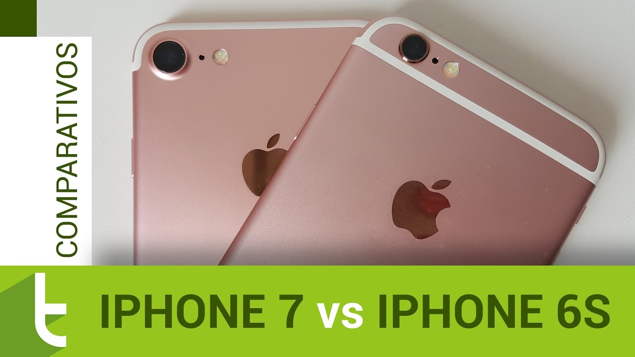 Iphone 6 E >> Comparativo Iphone 7 Vs Iphone 6s Review Do Tudocelular