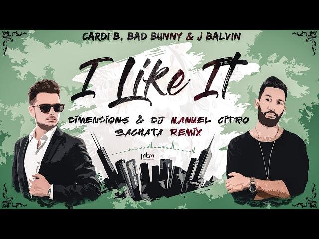 Cardi B, Bad Bunny & J Balvin - I Like It (Dimen5ions & Dj Manuel Citro Bachata Remix)