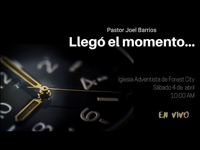 💒👉 4/4/2020 Llego el momento... Pr. Joel Barrios 👈✝️