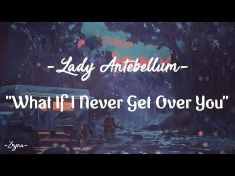Lady Antebellum - What If I Never Get Over You [ Lyrics ]