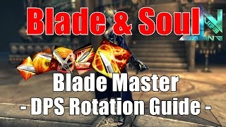 Blade & Soul - Blade Master DPS Guide [howtoPlay]