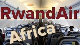 Adventures in Rwanda with RwandAir