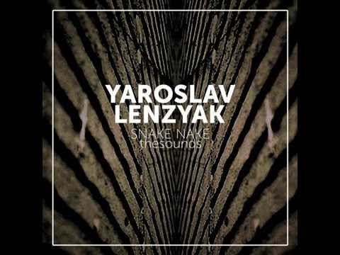 Yaroslav Lenzyak - Snake nake (Dirty Culture trippin' mix)