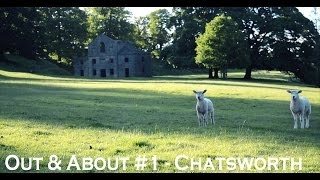 Out & About #1: Chatsworth